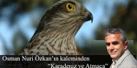 Osman Nuri Özkan'ın Kaleminden 'Karadeniz ve Atmaca'
